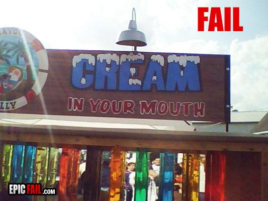 awww.epicfail.com_wp_content_uploads_2009_10_store_fail_cream_mouth.jpg